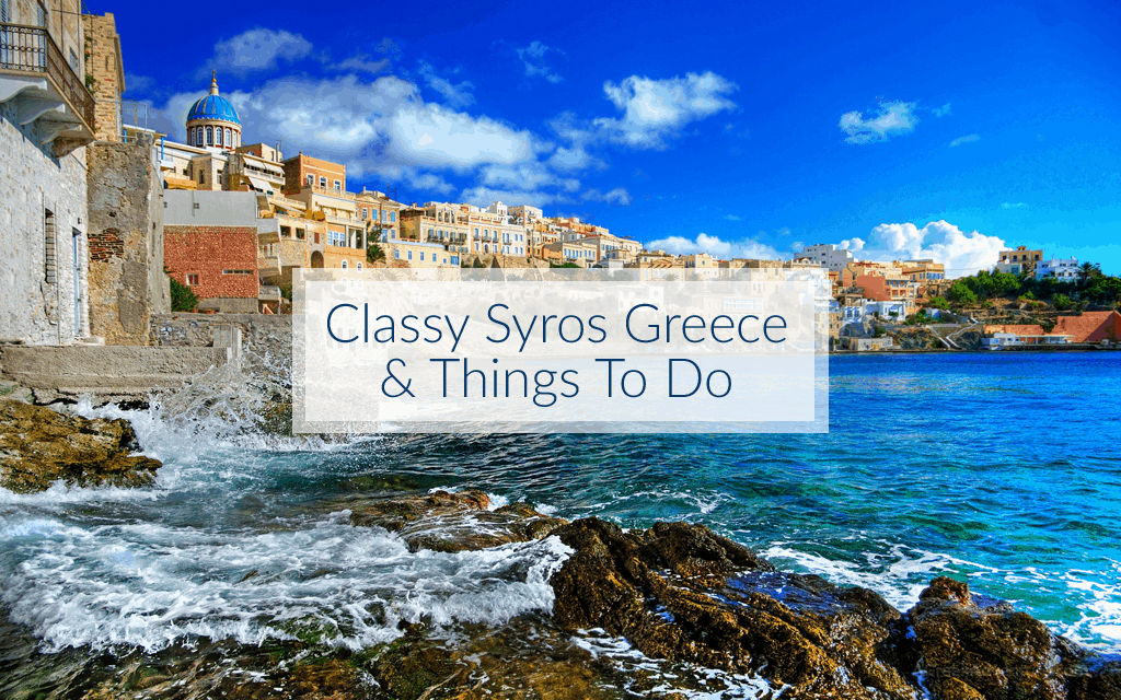 Best Island Beaches For Partying Mykonos St Barts: Classy Syros Greece And Things To Do
