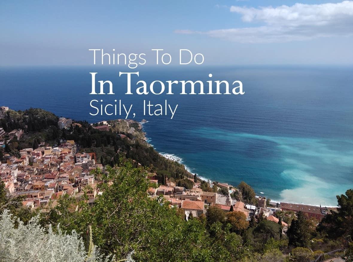 Things To Do In Taormina Sicily Italy Agreekadventure